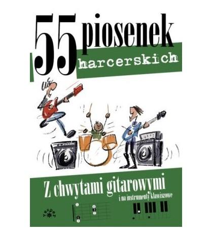55 PIOSENEK HARCERSKICH - opracowanie zbiorowe (oprawa miękka)