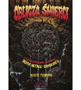 Oblicza śmierci. Niewiarygodna historia death metalu i grindcore'u - Albert Mudrian (oprawa twarda) image
