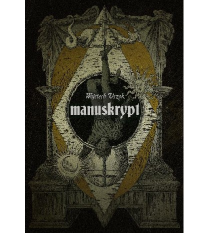MANUSKRYPT - Wojciech Uszok (Oprawa twarda)