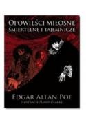 Opowieści miłosne, śmiertelne i tajemnicze - Edgar Allan Poe (oprawa miękka)