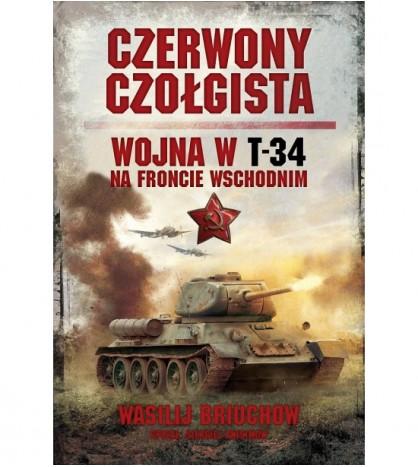 Czerwony czołgista. Wojna w T-34 na Froncie Wschodnim - Wasilij Briuchow (oprawa miękka) -Powystawowa