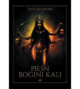 PIEŚŃ BOGINI KALI - Dan Simmons (oprawa twarda)