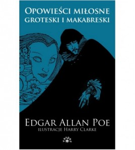 Opowieści miłosne, groteski i makabreski. Edgar Allan Poe - Tom 1 - Edgar Allan Poe (oprawa miękka)