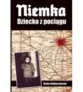 Niemka Dziecko z pociągu - Kolbuszewska Daina (oprawa miękka)-Powystawowa
