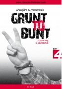 Grunt to bunt 4. Rozmowy o Jarocinie - Grzegorz K. Witkowski (oprawa miękka)