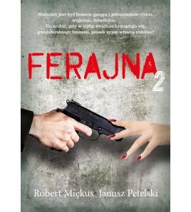 FERAJNA – tom 2 - Robert Miękus, Janusz Petelski (oprawa miękka)-Powystawowa