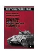 Pancerna Rezerwa Uderzeniowa Poznań 1945 - Maciej Karalus (oprawa miękka)