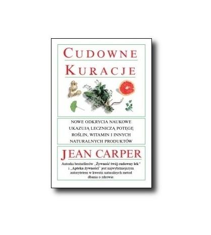Cudowne kuracje - Carper Jean (oprawa miękka)-Powystawowa