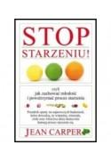 Stop starzeniu czyli jak zachować młodość i powstrzymać proces starzenia - Carper Jean (oprawa miękka)-Powystawowa
