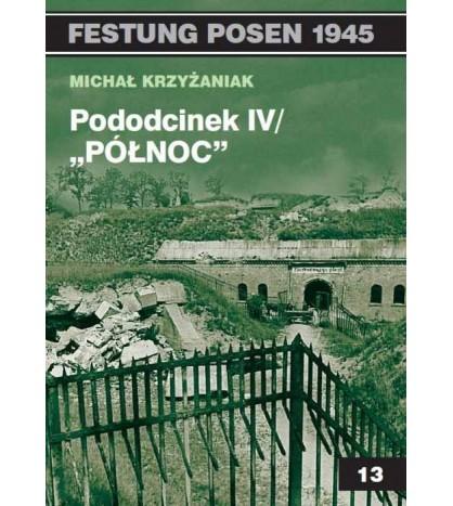 """Pododcinek IV / """"Północ"""" - Krzyżaniak Michał (oprawa miękka)"""