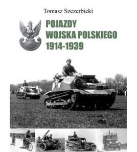 POJAZDY WOJSKA POLSKIEGO 1914-1939 - Tomasz Szczerbicki (oprawa twarda)