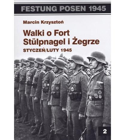 Walki o Fort Stulpnagel i Żegrze styczeń/luty 1945