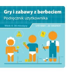 Gry i zabawy z berbeciem. Podręcznik użytkownika - Lynn Rosen, Joe Borgenicht (oprawa miękka)-Powystawowa