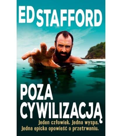Ed Stafford Poza cywilizacją - Ed Stafford (oprawa miękka)