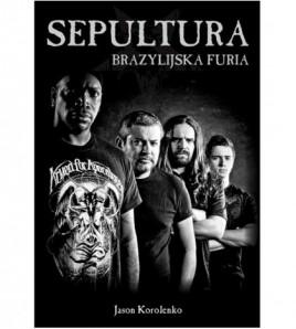 SEPULTURA. Brazylijska furia - Jason Korolenko (oprawa miękka) - Powystawowa