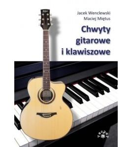 CHWYTY GITAROWE I KLAWISZOWE - Jacek Wenclewski (oprawa miękka)-Powystawowa