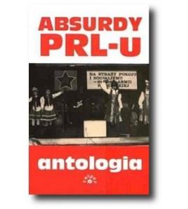Absurdy PRL-u antologia - Rychlewski Marcin (oprawa miękka)