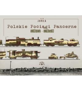 POLSKIE POCIĄGI PANCERNE 1921-1939 - Adam Jońca (oprawa twarda)-Powystawowa