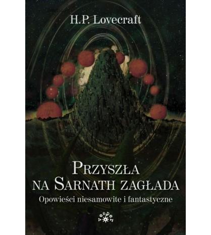 PRZYSZŁA NA SARNATH ZAGŁADA. Opowieści niesamowite i fantastyczne - H.P. Lovecraft (oprawa miękka)-Powystawowa