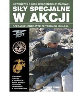 SIŁY SPECJALNE W AKCJIOperacje jednostek elitarnych 1991-2011 - Alexander Stilwell (oprawa miękka)