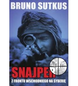 SNAJPER - Z frontu wschodniego na Syberię - Bruno Sutkus (oprawa miękka)