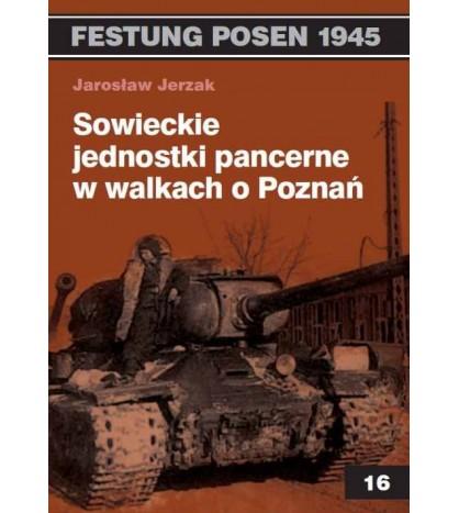 Sowieckie jednostki pancerne w walkach o Poznań - Jarosław Jerzak (oprawa miękka)