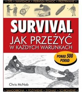 SURVIVAL - JAK PRZEŻYĆ W KAŻDYCH WARUNKACH - Chris McNab (oprawa miękka)