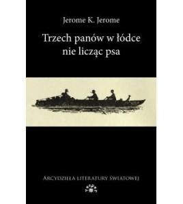 Trzech panów w łódce (nie licząc psa) - Jerome Klapka Jerome (oprawa miękka)