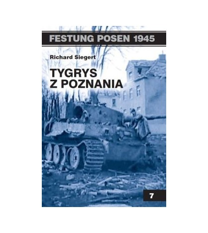TYGRYS Z POZNANIA - Richard Siegert (oprawa miękka)
