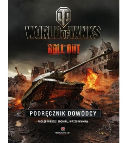 WORLD OF TANKS. Podręcznik dowódcy - opracowanie zbiorowe (oprawa twarda)