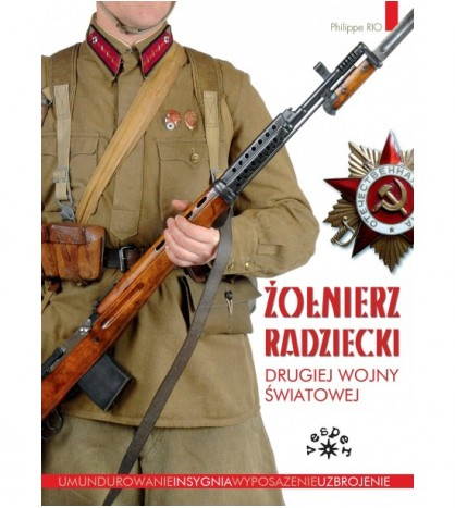 Żołnierz Radziecki Drugiej Wojny Światowej - Philippe Rio (oprawa twarda)