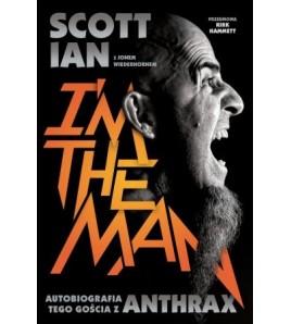 I'M THE MAN. Autobiografia tego gościa z Anthrax - Scott Ian (oprawa miękka)