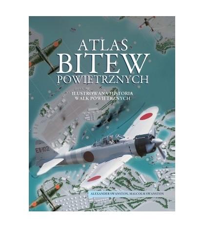 Atlas bitew powietrznych - Alexander Swanston (oprawa twarda)