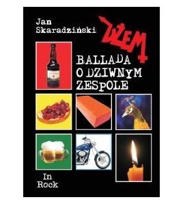 DŻEM. BALLADA O DZIWNYM ZESPOLE - Jan Skaradziński (oprawa miękka)