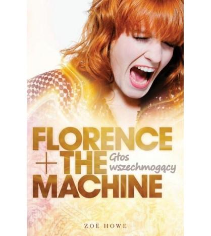 FLORENCE + THE MACHINEGłos wszechmogący - Zoë Howy (oprawa miękka)
