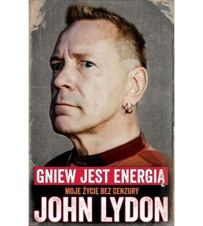 JOHN LYDON. Gniew jest energią. Moje życie bez cenzury - Wiesław Weiss (oprawa miękka)