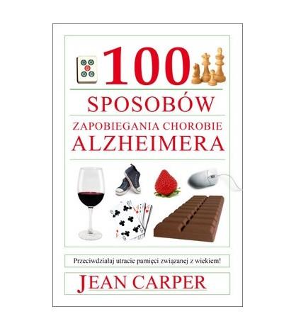 100 sposobów zapobiegania chorobie Alzheimera - Carper Jean (oprawa miękka)