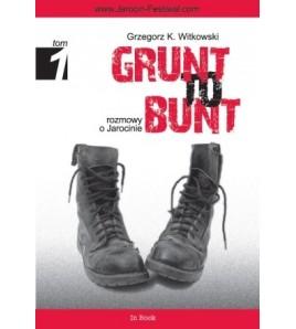 GRUNT TO BUNT. Rozmowy o Jarocinie - Grzegorz K. Witkowski (oprawa miękka)