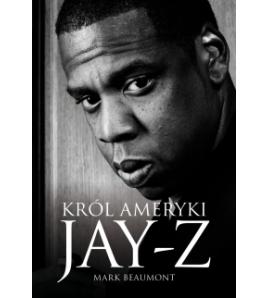 Jay-Z. Król Ameryki - Mark Beaumont (oprawa miękka)