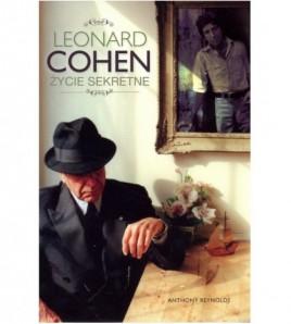 Leonard Cohen. Życie sekretne - Anthony Reynolds (oprawa twarda)