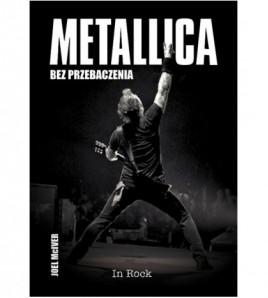 Metallica. Bez przebaczenia - Joel McIver (oprawa miękka)