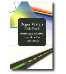 Roger Waters [Pink Floyd]Antologia tekstów i przekłady 1968-2002 - Waters Roger (oprawa miękka)