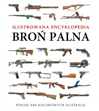 Broń palna. Ilustrowana encyklopedia - Martin J. Dougherty (oprawa twarda)