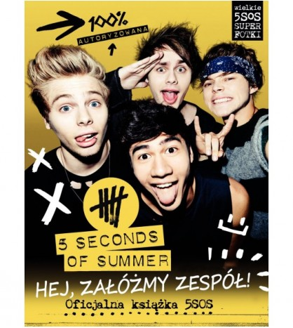 5 SECONDS OF SUMMERHEJ, ZAŁÓŻMY ZESPÓŁ! - 5 SECONDS OF SUMMER (oprawa miękka)