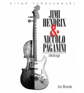 Jimi Hendrix & Niccolo Paganini - dialogi - Witek Łukaszewski (oprawa twarda)-Powystawowa