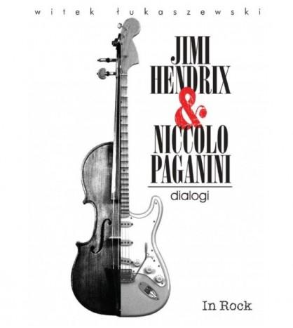 Jimi Hendrix & Niccolo Paganini - dialogi - Witek Łukaszewski (oprawa twarda) - Powystawowa