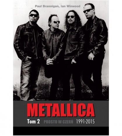 METALLICATom 2: Prosto w czerń 1991-2015 - Paul Brannigan (oprawa miękka)