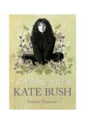 Zmysłowy świat Kate Bush - Graeme Thomson (oprawa twarda)