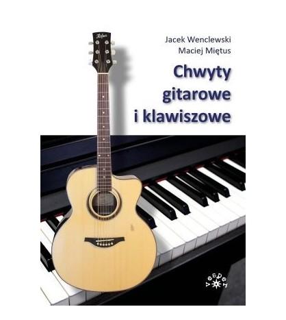 CHWYTY GITAROWE I KLAWISZOWE - Jacek Wenclewski (oprawa miękka)