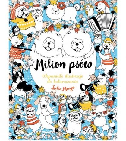 MILION PSÓW. Wspaniałe ilustracje do kolorowania - Lulu Mayo (oprawa miękka)